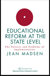 Educational Reform At The State Level: The Politics And Problems Of implementation by Jean Madsen