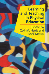 Learning and Teaching in Physical Education by Colin Hardy