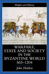 Warfare, State And Society In The Byzantine World 560-1204 by John Haldon