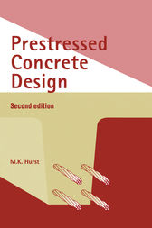 Prestressed Concrete Design, Second Edition by M.K. Hurst