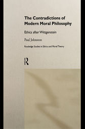 The Contradictions of Modern Moral Philosophy by Dr Paul Johnston