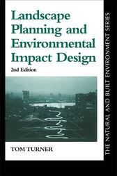 Landscape Planning And Environmental Impact Design by Tom Turner