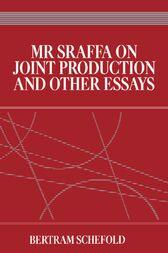 Mr Sraffa on Joint Production and Other Essays by Bertram Schefold