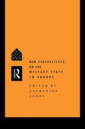 New Perspectives on the Welfare State in Europe by Catherine Jones