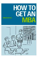 How to Get an MBA by Morgen Witzel