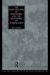 The Discipline of History and the History of Thought by M.C. Lemon