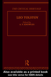 Count Leo Nikolaevich Tolstoy: The Critical Heritage by Mr A V Knowles
