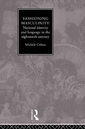 Fashioning Masculinity by Dr Michele Cohen