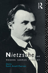 Nietzsche and Modern German Thought by Keith Ansell-Pearson