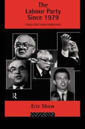 The Labour Party Since 1979 by Eric Shaw
