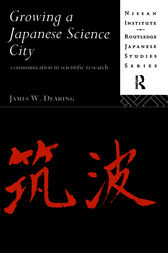 Growing a Japanese Science City by James W. Dearing