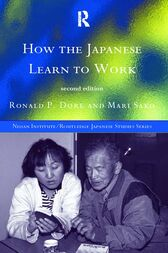 How the Japanese Learn to Work by R. P. Dore
