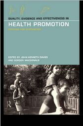 Quality, Evidence and Effectiveness in Health Promotion by John Kenneth Davies