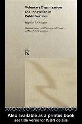 Voluntary Organizations and Innovation in Public Services by Stephen P. Osborne