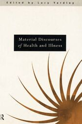 Material Discourses of Health and Illness by Lucy Yardley