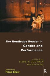 The Routledge Reader in Gender and Performance by Lizbeth Goodman