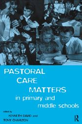 Pastoral Care Matters in Primary and Middle Schools by Tony Charlton