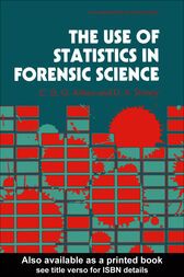 The Use Of Statistics In Forensic Science by C. G. G. Aitken