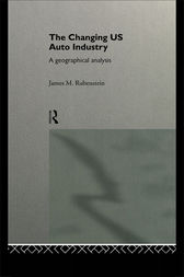 The Changing U.S. Auto Industry by James M. Rubenstein