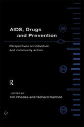 AIDS, Drugs and Prevention by Richard Hartnoll