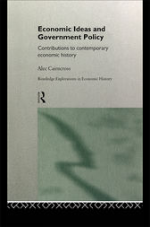 Economic Ideas and Government Policy by Sir Alec Cairncross