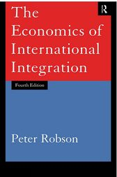 The Economics of International Integration by Peter Robson