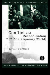 Conflict and Reconciliation in the Contemporary World by David J. Whittaker