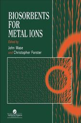 Biosorbents for Metal Ions by D A John Wase