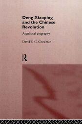 Deng Xiaoping and the Chinese Revolution by David Goodman