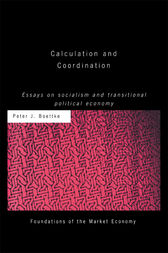 Calculation and Coordination by Peter J Boettke