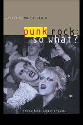 Punk Rock: So What? by Roger Sabin