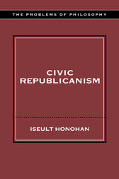 Civic Republicanism by Iseult Honohan
