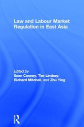 Law and Labour Market Regulation in East Asia by Sean Cooney