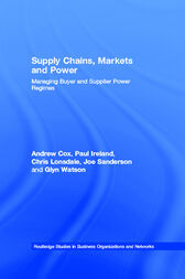 Supply Chains, Markets and Power by Andrew Cox