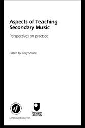 Aspects of Teaching Secondary Music by Gary Spruce