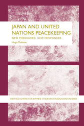 Japan and UN Peacekeeping by Hugo Dobson