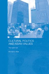 Cultural Politics and Asian Values by Michael D. Barr
