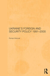 Ukraine's Foreign and Security Policy 1991-2000 by Roman Wolczuk