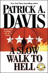 A Slow Walk to Hell by Patrick A. Davis