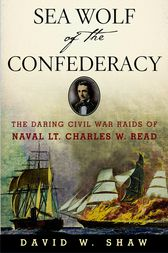 Sea Wolf of the Confederacy by David W. Shaw