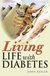Living Life with Diabetes by John Keeler