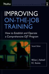Improving On-the-Job Training by William J. Rothwell