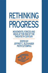 Rethinking Progress by Jeffrey C. Alexander