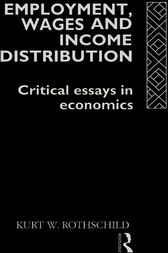 Employment, Wages and Income Distribution by Kurt W Rothschild