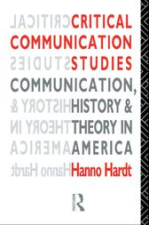 Critical Communication Studies by Hanno Hardt