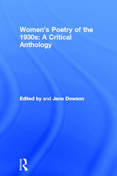 Women's Poetry of the 1930s: A Critical Anthology by Jane Dowson
