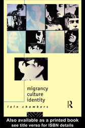 Migrancy, Culture, Identity by Iain Chambers