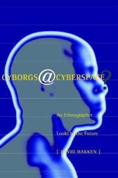 Cyborgs@Cyberspace? by David Hakken