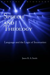 Speech and Theology by James K.A. Smith