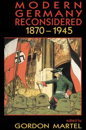 Modern Germany Reconsidered by Gordon Martel